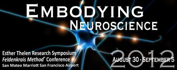 Embodying Neuroscience: Symposium & Conference — Sept 2012